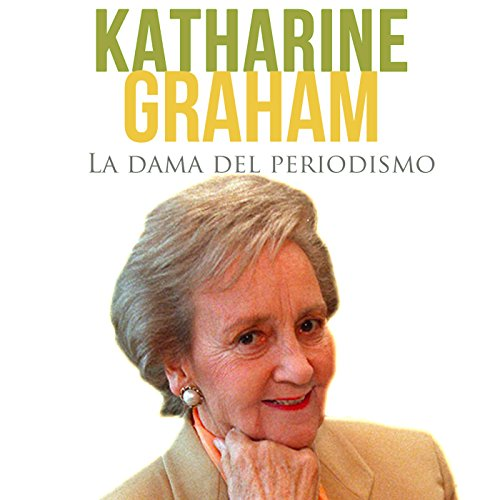 Katharine Graham [Spanish Edition]  Audiolibri