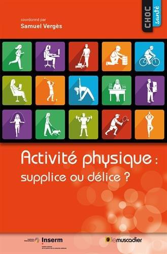 Activité physique : supplice ou délice ? par Samuel Vergès