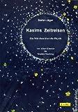 Kasims Zeitreisen: Ein Märchen über die Physik - von Albert Einstein bis Stephen Hawking - Stefan Jäger