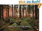 Der deutsche Wald - Ein literarischer...