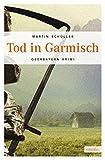 'Tod in Garmisch (Oberbayern Krimi)' von Martin Schüller
