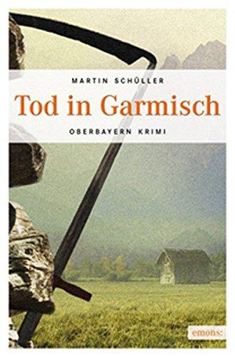 Tod in Garmisch (Oberbayern Krimi)