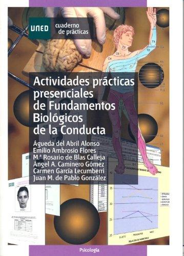 Actividades Prácticas Presenciales de Fundamentos Biológicos de La Conducta (CUADERNO DE PRÁCTICAS)