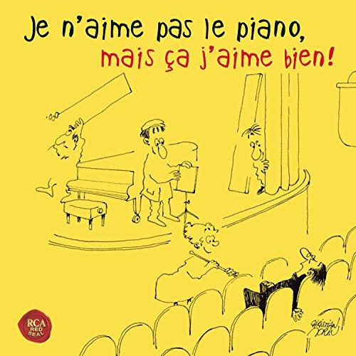 Je N'Aime Pas le Piano Mais Ca J'Aime Bien !