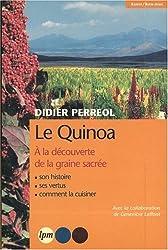 Le Quinoa. : La Graine sacrée