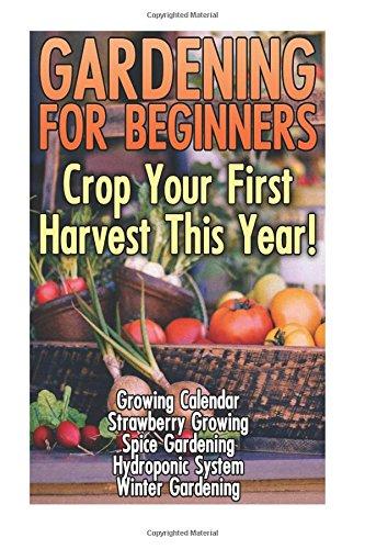 gardening-for-beginners-crop-your-first-harvest-this-year-gardening-indoors-gardening-vegetables-gar