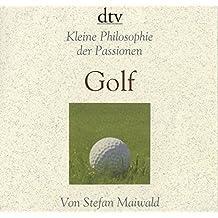 Golf Kleine Philosophie der Passionen