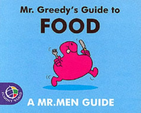 Mr. Greedy's Guide to Food