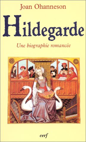 HILDEGARDE. Une biographie romancée