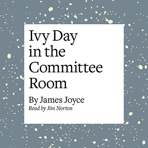 Ivy Day in the Committee Room  Audiolibri