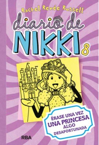 Diario de Nikki 8: Érase una vez una princesa algo desafortunada por RACHEL RENEE RUSSELL
