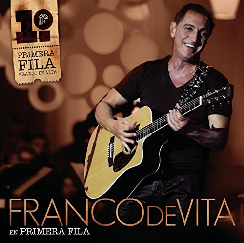 Franco De Vita En Primera Fila by Franco De Vita (2011-05-31)