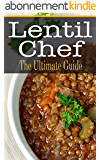 Lentil Chef: The Ultimate Guide (English Edition)