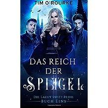 Das Reich der Spiegel: (Die Lacey Swift-Reihe, Buch Eins): Volume 1