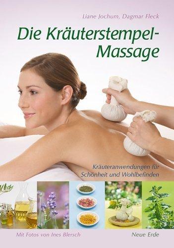 Kräuterstempel-Massage: Kräuteranwendungen für Schönheit und Wohlbefinden von Jochum. Liane (2009) Broschiert