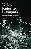 Lunapark: Gereon Raths sechster Fall von Volker Kutscher