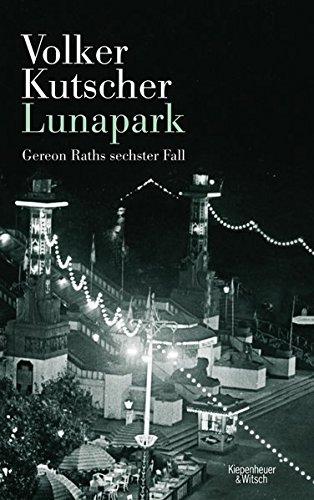 Buchseite und Rezensionen zu 'Lunapark: Gereon Raths sechster Fall' von Volker Kutscher