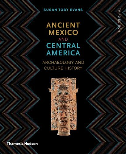 Ancient Mexico and Central America: Archaeology and Culture History by Susan Toby Evans (2013-01-21)