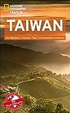 NATIONAL GEOGRAPHIC Reiseführer Taiwan: Das ultimative Reisehandbuch mit über 500 Adressen und praktischer Faltkarte zum Herausnehmen für alle Traveler. (National Geographic Traveler)