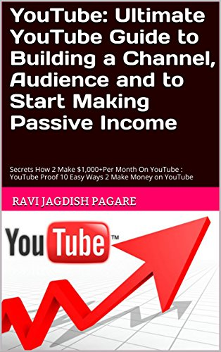 youtube-ultimate-youtube-guide-to-building-a-channel-audience-and-to-start-making-passive-income-sec