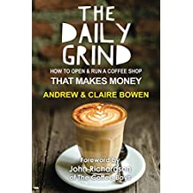The Daily Grind: How to open and run a coffee shop that makes money (English Edition)