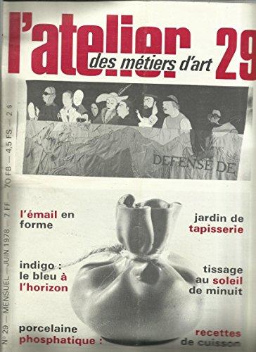 L'email En Forme - L'indigo - Porcelaine Phosphatique, Recettes De Cuisson - Jardin De Tapisserie - Tissage Au Soleil De Minuit par L'atelier Des Métiers D'art N° 29 De Juin 1978