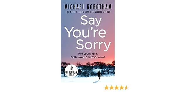 Say Youre Sorry Joe Oloughlin Book 6 EBook Michael Robotham Amazonin Kindle Store