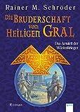 Die Bruderschaft vom Heiligen Gral. Das Amulett der Wüstenkrieger (Die Bruderschaft vom Heiligen Gral (TB-Ausgabe)) - Rainer M Schröder