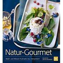 Natur-Gourmet: Wald- und Wiesen-Kulinarik neu interpretiert