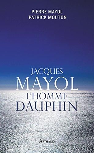 Jacques Mayol, l'homme dauphin (LA TRAVERSEE DE)