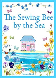 THE SEWING BEE BY THE SEA (Cottages, Cakes & Crafts series Book 2) (English Edition)