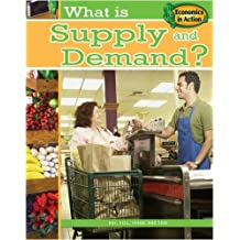 What is Supply and Demand? (Economics in Action) (Economics in Action (Library)) by Paul Challen (2009-05-10)