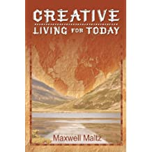Creative Living for Today by Maxwell Maltz (2013-12-09)