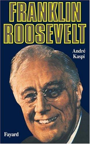 Franklin D. Roosevelt par André Kaspi