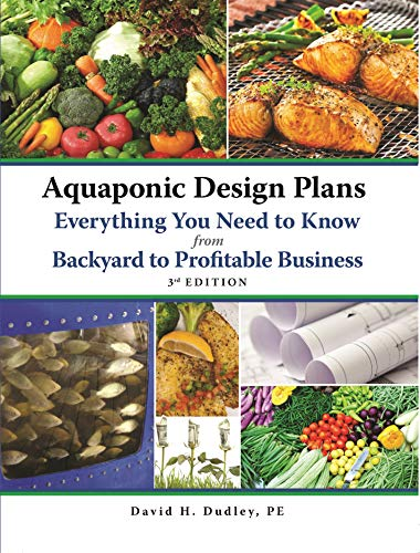 Aquaponic Design Plans and Everything You Need to Know: From Backyard to Profitable Business (English Edition)