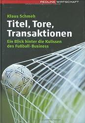 Titel, Tore, Transaktionen. Ein Blick hinter die Kulissen des Fußball-Business