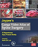 Jaypee'S Ganga Video Atlas Of Spine Surgery Over 50 Proc.In 6 Dvds