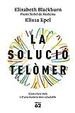 La solució telòmer: Com viure més i d'una manera més saludable (Catalan Edition)