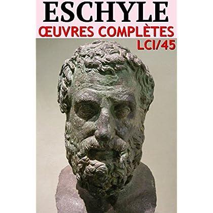 Eschyle: Oeuvres complètes - N° 45 (lci-eBooks)