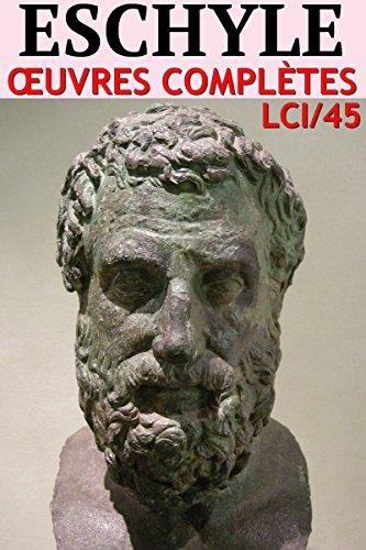 Eschyle - Oeuvres Complètes: lci-45 (lci-eBooks) par Eschyle