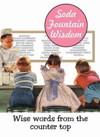 Soda Fountain Wisdom: Wise Words from the Counter Top (Retro Moments Books) by Wynn Wheldon (2004-03-01) (Soda Retro)