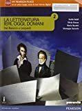 La letteratura ieri, oggi, domani. Vol. 2. Con. e-book. Per le Scuole superiori. Con espansione online