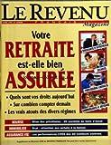 REVENU (LE) du 01/04/1995 - VOTRE RETRAITE EST-ELLE BIEN ASSUREE - BOURSE - BILAN DES PRIVATISEES - IMMOBILIER - SCPI - ASSURANCE-VIE - PERFORMANCES 94...