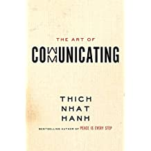 The Art of Communicating by Thich Nhat Hanh (2014-09-02)