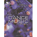The Dance Music Manual. Tools, Toys and Techniques