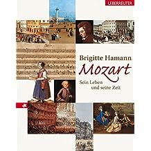 Mozart: Sein Leben und seine Zeit