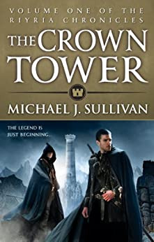 The Crown Tower: Book 1 of The Riyria Chronicles by [Sullivan, Michael J]