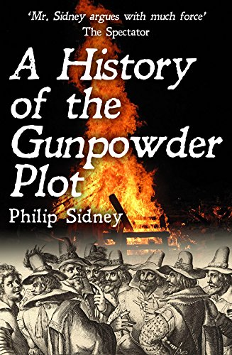 A History of the Gunpowder Plot: The Conspiracy and Its Agents (English Edition) eBook: Philip Sidney: Amazon.es: Tienda Kindle
