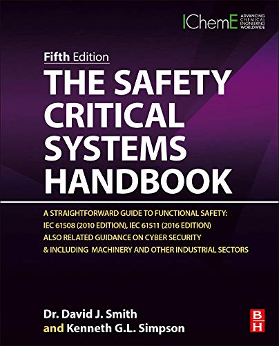 The Safety Critical Systems Handbook: A Straightforward Guide to Functional Safety: IEC 61508 (2010 Edition), IEC 61511 (2015 Edition) and Related Guidance (English Edition)