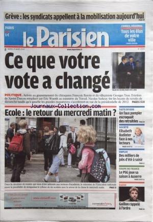 PARISIEN (LE) [No 20383] du 23/03/2010 - LES CONFLITS SOCIAUX -CE QUE VOTRE VOTE A CHANGE / ARRIVE DE FRANCOIS BAROIN ET DE GEORGES TRON - EVICTION DE XAVIER DARCOS REMPLACE PAR ERIC WOERTH - SARKOZY -ECOLE / LE RETOUR DU MERCREDI MATIN -GUILLON RAPPELE A L'ODRE -COUPE DE FRANCE DE FOOT -ELISABETH BADINTER FACE A NOS LECTEURS -UN FAUX POMPIER ESCROQUAIT DES RETRAITES